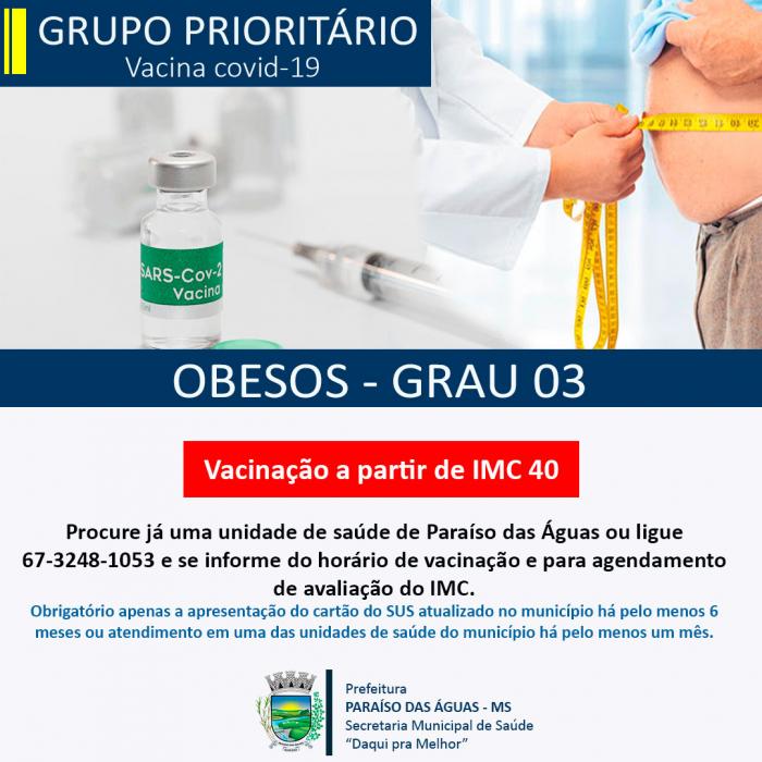 Portadores de obesidade de grau 3 com IMC acima de 40 já podem ser vacinados em Paraíso das Águas
