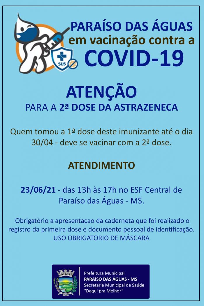 Paraíso das Águas vacina nesta quarta-feira, dia 23, a 2ª dose de AstraZeneca para quem recebeu a dose até dia 30 de abril
